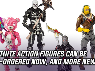 Fortnite action figures are now available for pre-order, and more Gaming news