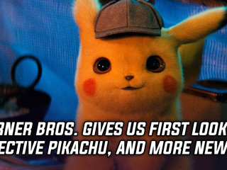 Warner Bros. gives us first look at the Detective Pikachu movie, and more Gaming news