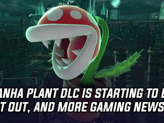 Piranha Plant DLC code is already being sent out by Nintendo, and more Gaming news