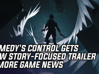 Remedy's Control Gets New Story-Focused Trailer & More Game News