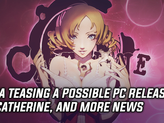 SEGA is teasing a PC version of Catherine coming to Steam, and more Gaming news
