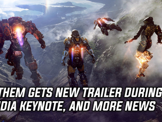 Anthem gets new trailer during Nvidia CES Keynote, and more gaming news