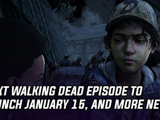Next Walking Dead episode will launch on January 15th, and more Gaming news