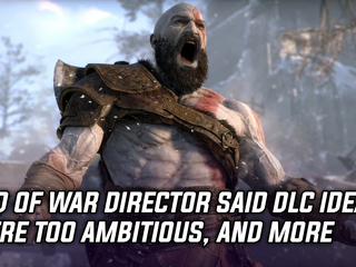 God of War director says DLC ideas were too ambitious, and more Gaming news