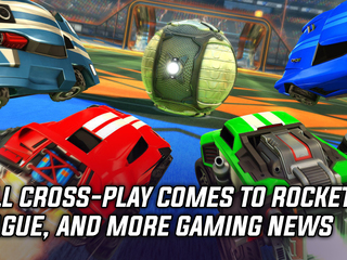 Rocket League now supports full Cross-Play functionality, and more Gaming news