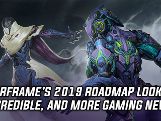 Warframe's 2019 roadmap looks incredible, and more Gaming news