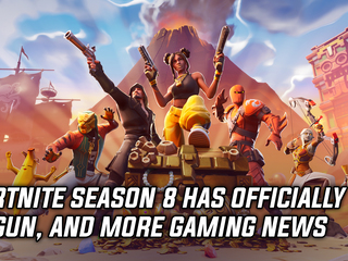 Fortnite Season 8 has officially begun, and more Gaming news