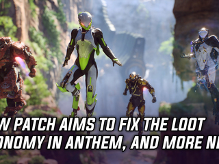 Anthem receives patch to fix the loot economy, and more Gaming news
