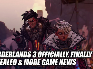 Borderlands 3 Officially, Finally Revealed & More Game News