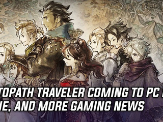 Octopath Traveler coming to PC in June, and more Gaming news