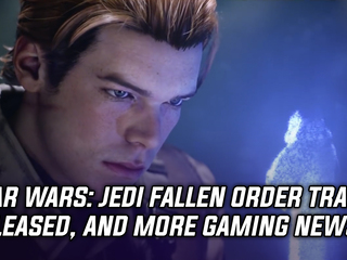 Star Wars: Jedi Fallen Order first trailer is released, and more Gaming news
