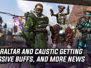 Gibraltar and Caustic are getting passive buffs, and more Gaming news