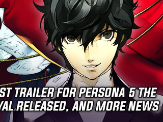 First full-length trailer for Persona 5 The Royal shows off new protagonist, and more Gaming news