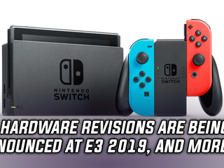 Nintendo won't be announcing new Switch model at E3 2019, and more Gaming news