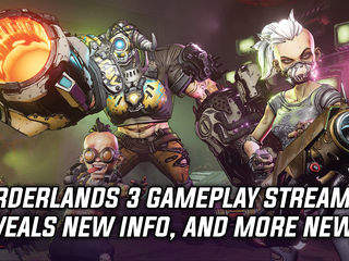 Borderlands 3 gameplay stream reveals new info, and more Gaming news