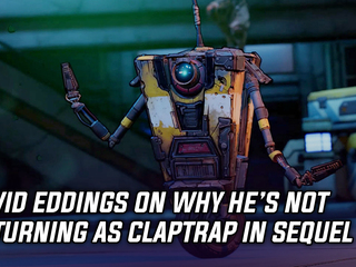 David Eddings on why he's not returning as Claptrap in Borderlands 3, and more Gaming news