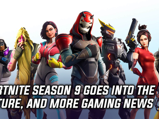 Fortnite Season 9 goes futuristic, and more Gaming news