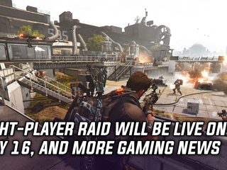 The eight-player raid will be live in The Division 2 on May 16th, and more Gaming news
