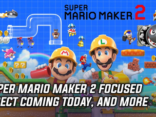 Super Mario Maker 2 focused Direct coming today, and more Gaming news