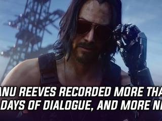 Keanu Reeves recorded more than 15 days worth of dialogue for Cyberpunk 2077, and more Gaming news