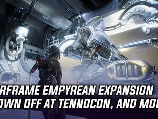 Warframe Empyrean expansion shown off at TennoCon 2019, and more Gaming news