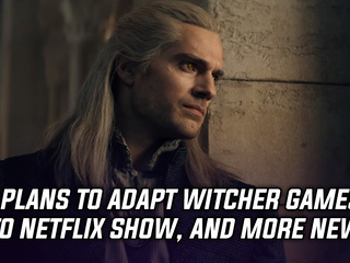 Netflix's The Witcher will not adapt the games' storyline, and more Gaming news