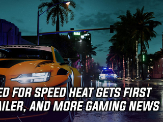 Need for Speed Heat gets first trailer, and more Gaming news