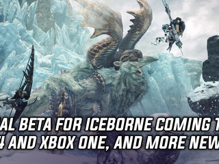 Monster Hunter World: Iceborne is getting one final beta before release, and more Gaming news
