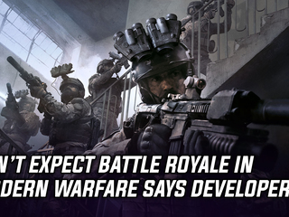 Infinity Ward says not to expect Battle Royale in Modern Warfare, and more Gaming news