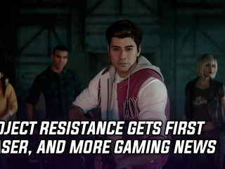 Project Resistance gets first teaser, and more Gaming news