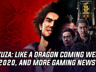 Yakuza: Like a Dragon coming West in 2020, and more Gaming news