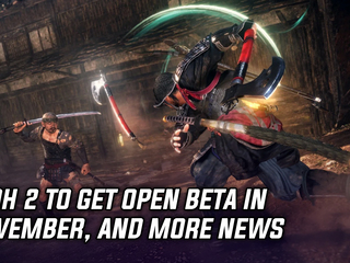 Nioh 2 will have an open beta from November 1 - 10, and more Gaming news