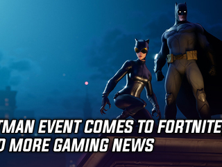 A limited time Batman event is happening in Fortnite right now, and more Gaming news