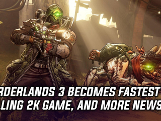 Borderlands 3 becomes fastest selling game for 2K, and more Gaming news