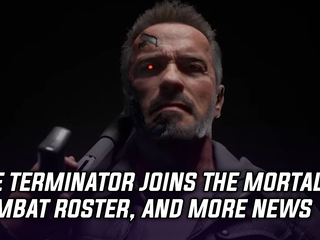 The Terminator joins the Mortal Kombat roster, and more Gaming news