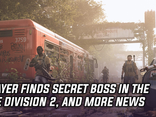 Player finds hidden Division 2 boss two hours after developer hint, and more Gaming news