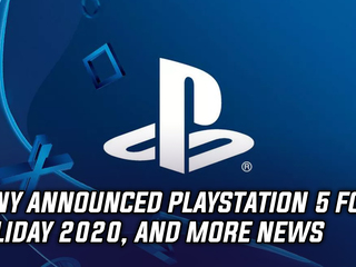 Sony announces PlayStation 5 coming Holiday 2020, and more Gaming news