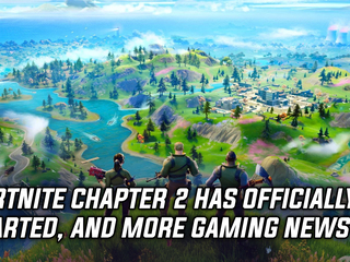 Fortnite Chapter 2 Season 1 has officially launched, and more Gaming news