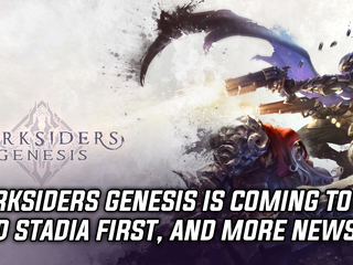 Darksiders Genesis is coming to PC and Stadia first, and more Gaming news