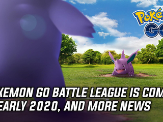 Pokemon Go Battle League will introduce PvP in early 2020, and more Gaming news