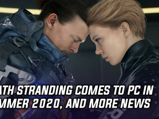 Death Stranding releasing on PC in Summer 2020, and more Gaming news