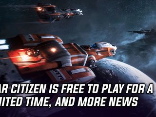 Star Citizen can be played free for a limited time, and more Gaming news