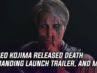 Hideo Kojima Releases Death Stranding Launch Trailer and More!