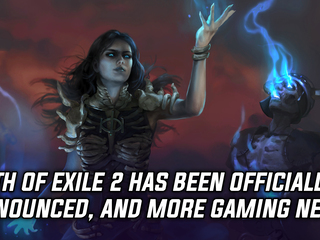 Path of Exile 2 has been officially announced, and more Gaming news