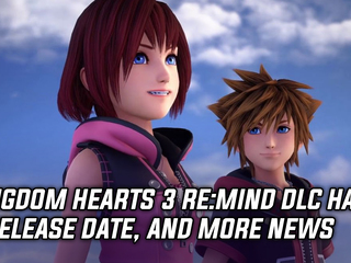 Kingdom Hearts 3 Re:Mind DLC has a release date, and more Gaming news