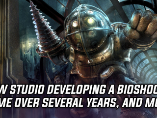 New studio Cloud Chamber is working on a Bioshock game, and more Gaming news