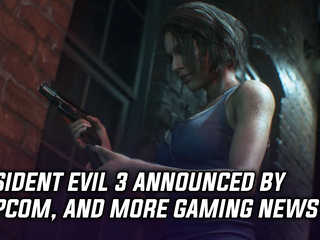 Resident Evil 3 was announced by Capcom, and more Gaming news