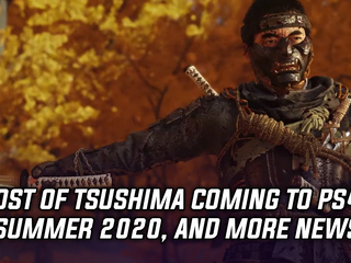 Ghost of Tsushima coming to PS4 in Summer 2020, and more Gaming news