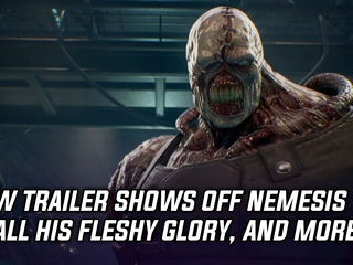 New trailer shows off Nemesis in all his fleshy glory, and more Gaming news