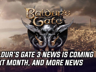 Baldur's Gate 3 news coming next month, and more Gaming news
